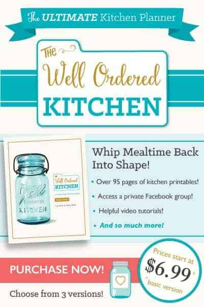 The Well Ordered Kitchen includes printable for inventory, meal plans, recipes, and more!